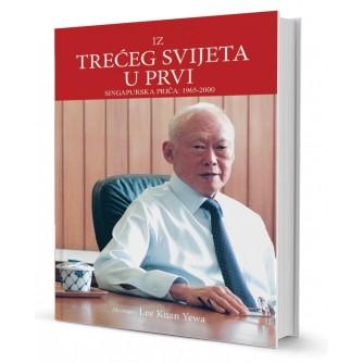 Memoari Lee Kuan Yewa: Iz trećeg svijeta u prvi : Singapurska priča 1965-2000